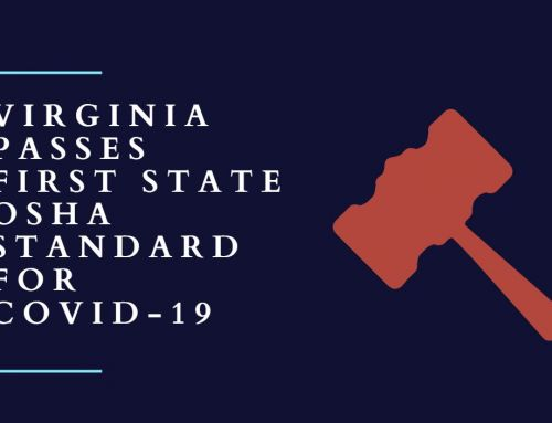 Virginia Passes First State OSHA Standard for Covid-19